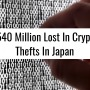 $540 Million Lost In Crypto Thefts In Japan, Just In The First Half Of 2018
