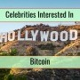 Celebrities That Are Actively Using Or Investing In Bitcoin