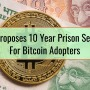 India Proposes 10 Year Prison Sentence For Bitcoin Adopters With Anti-Crypto Bill