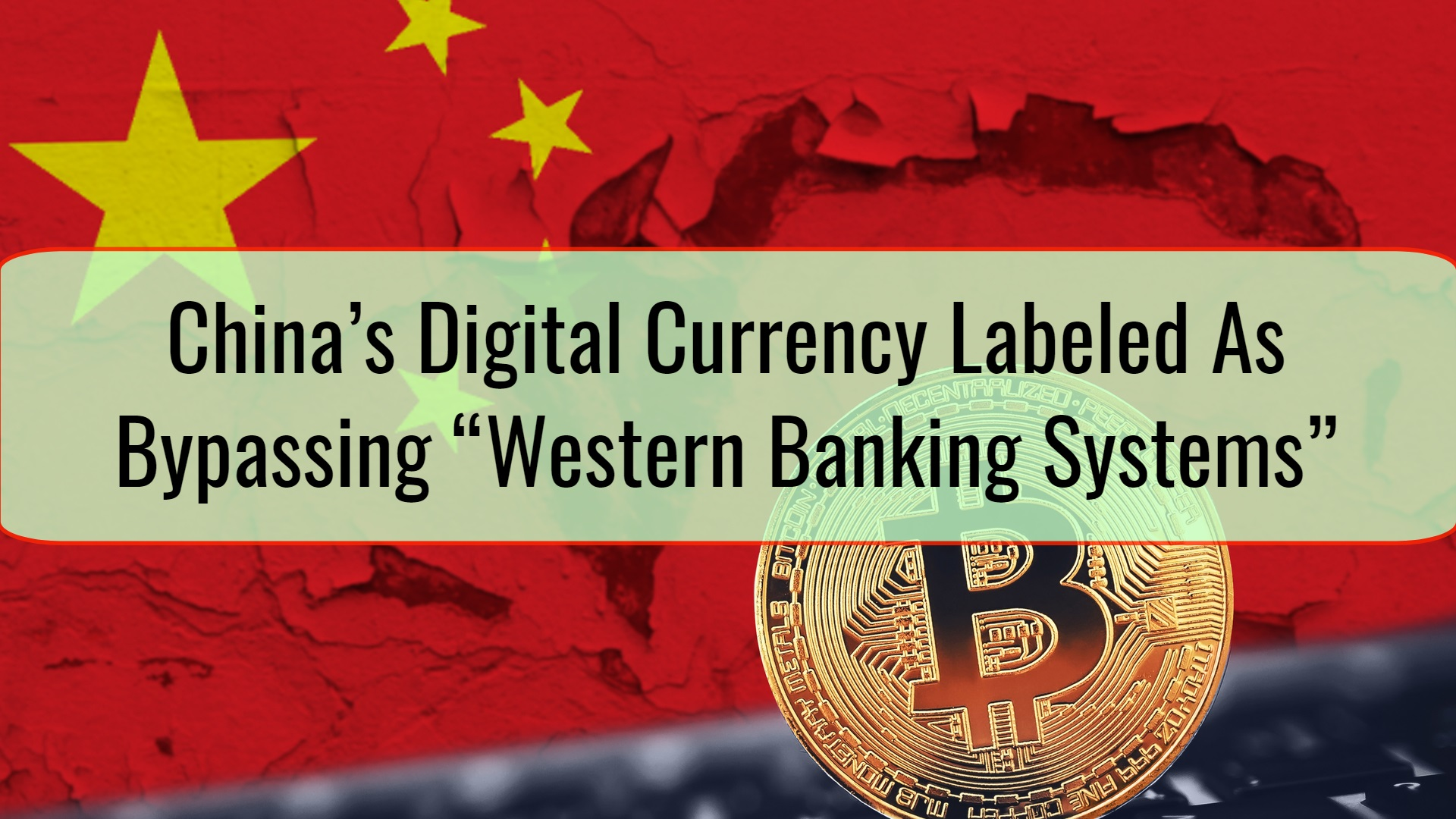 "China's Digital Currency Labeled As Potentially Bypassing ""Western Banking Systems"""