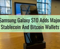 Samsung Galaxy S10 Adds Major Stablecoin And Bitcoin Wallets