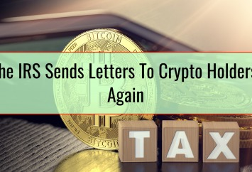 The IRS Sends Letters To Crypto Holders, Again