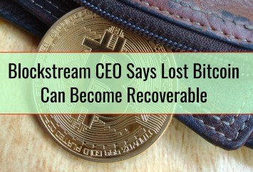Blockstream CEO Says Lost Bitcoin Can Become Recoverable