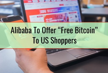"""Alibaba To Offer """"Free Bitcoin"""" To US Shoppers"""