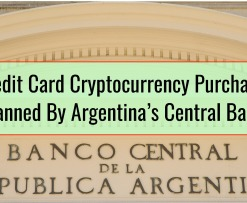 Credit Card Cryptocurrency Purchases Banned By Argentina's Central Bank