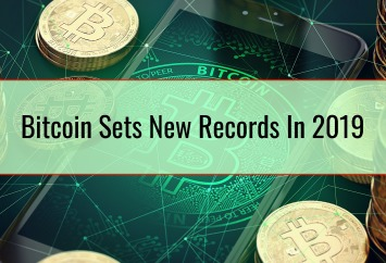 Bitcoin Sets New Records In 2019