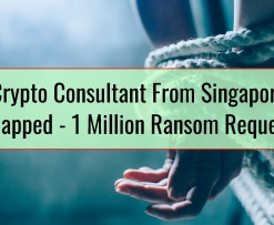 Crypto Consultant From Singapore Kidnapped - 1 Million Ransom Requested