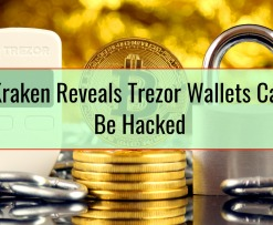 Kraken Reveals Trezor Wallets Can Be Hacked