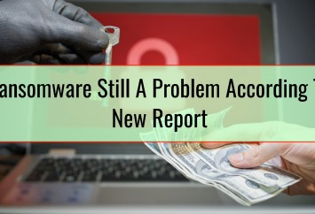 Ransomware Still A Problem According To New Report