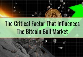 The Critical Factor That Influences The Bitcoin Bull Market