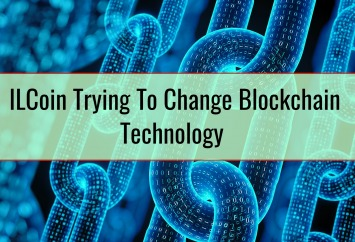 ILCoin Trying To Change Blockchain Technology