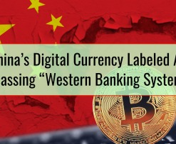 """China's Digital Currency Labeled As Potentially Bypassing """"Western Banking Systems"""""""