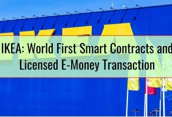 IKEA World First Smart Contracts and Licensed E-Money Transaction