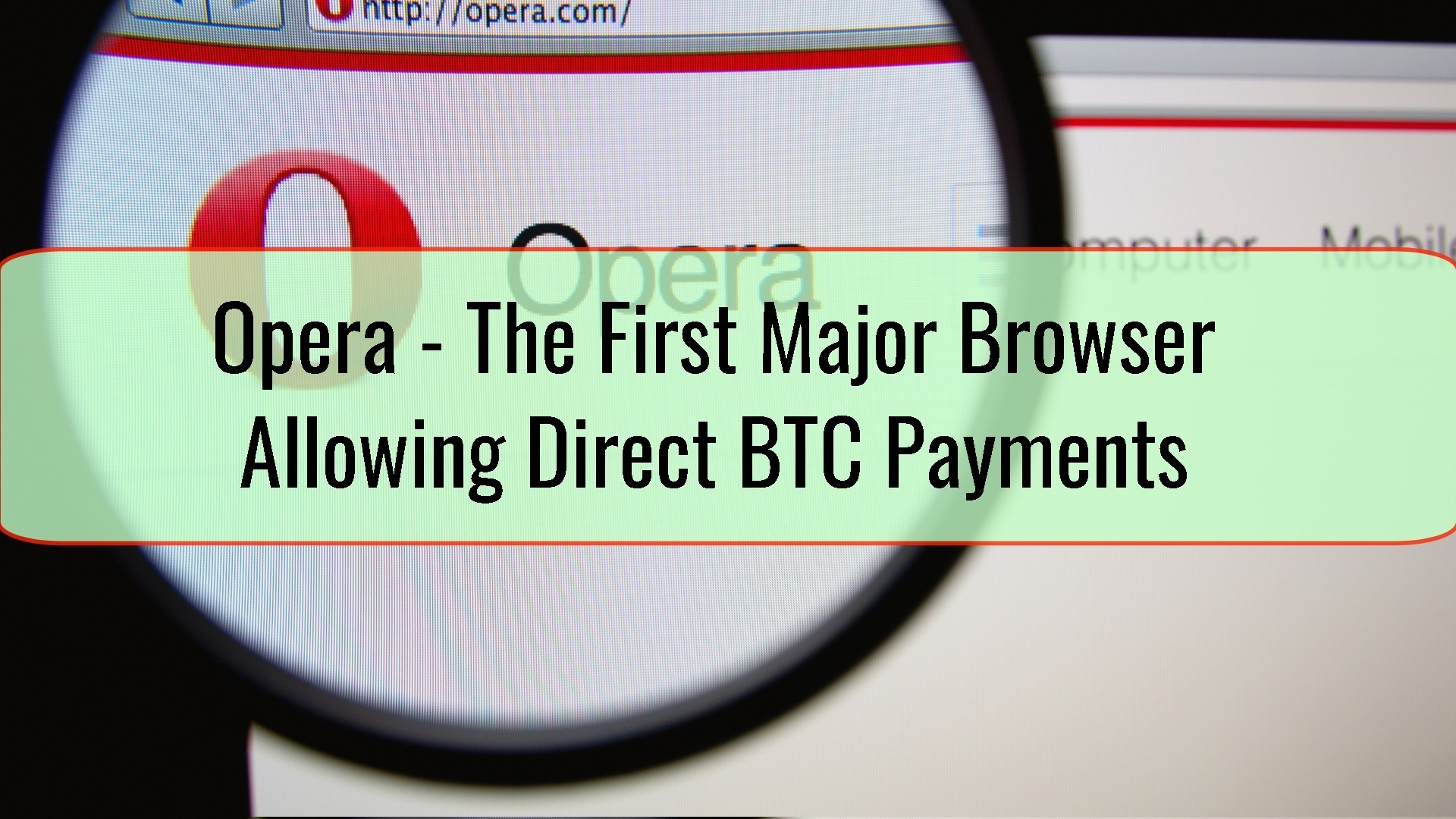 Opera - The First Major Browser Allowing Direct BTC Payments