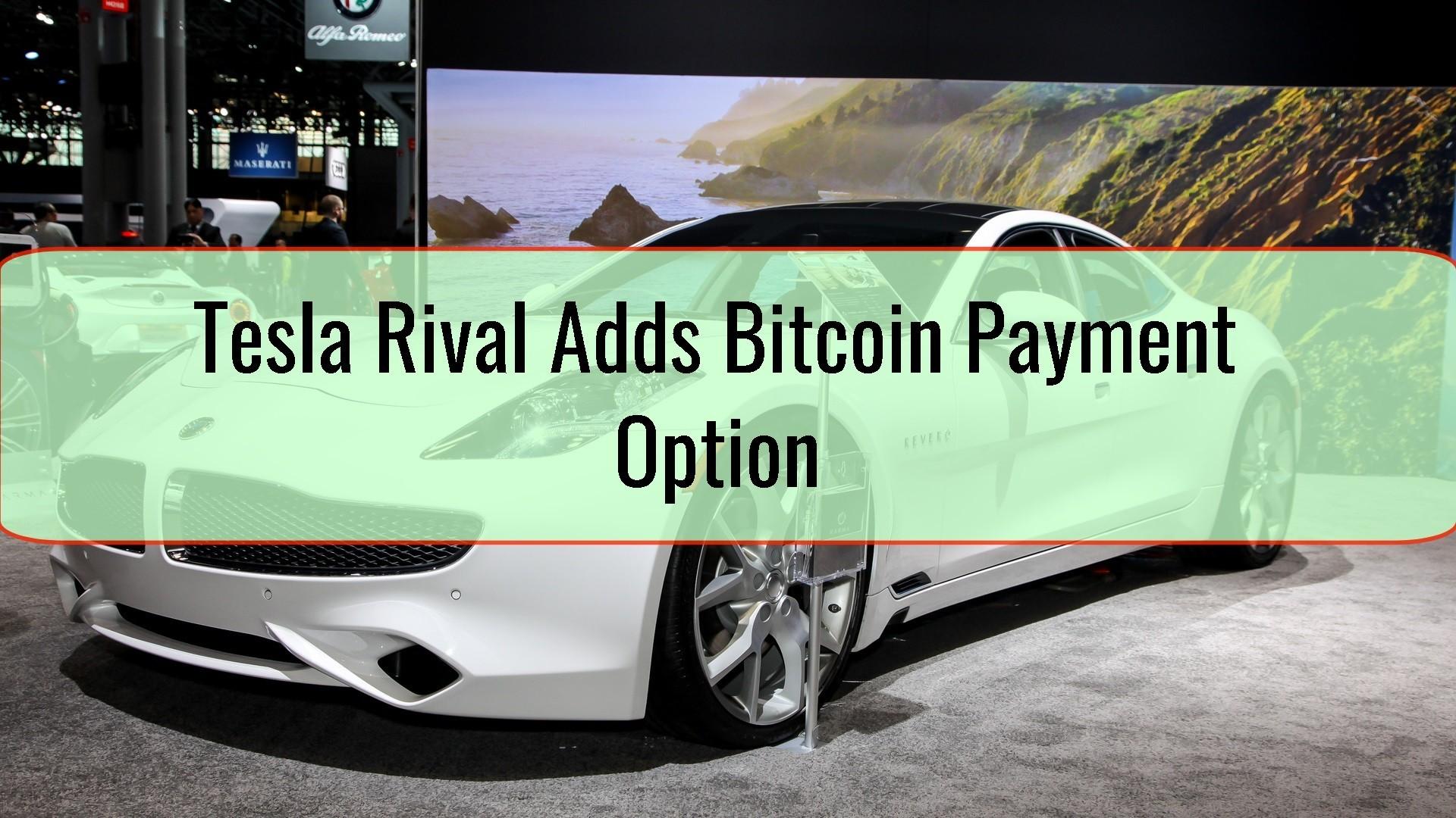 Tesla Rival Adds Bitcoin Payment Option