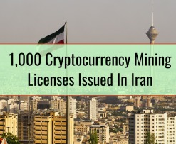 1,000 Cryptocurrency Mining Licenses Issued In Iran