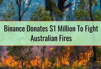 Binance Donates $1 Million To Fight Australian Fires