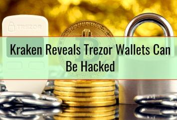 Kraken Reveals Trezor Wallets Can Be Hacked